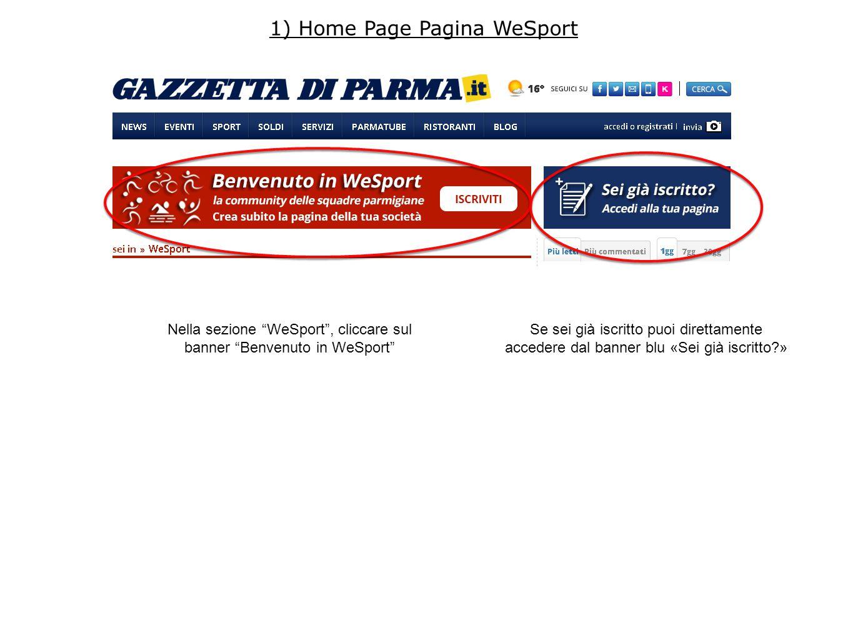 """Nella sezione """"WeSport"""", cliccare sul banner """"Benvenuto in WeSport"""" 1) Home Page Pagina WeSport Se sei già iscritto puoi direttamente accedere dal ban"""