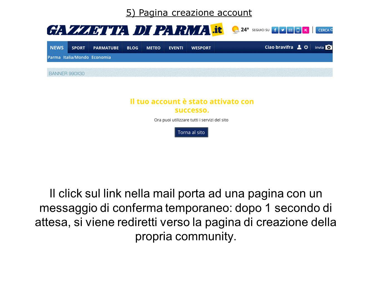 Il click sul link nella mail porta ad una pagina con un messaggio di conferma temporaneo: dopo 1 secondo di attesa, si viene rediretti verso la pagina