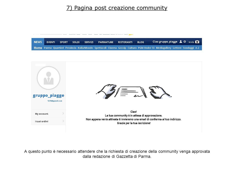 A questo punto è necessario attendere che la richiesta di creazione della community venga approvata dalla redazione di Gazzetta di Parma. 7) Pagina po