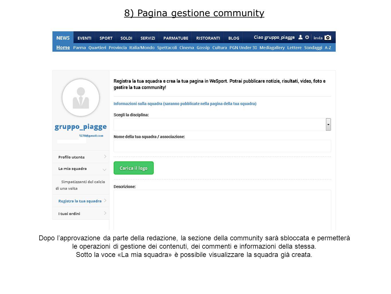 Tasto crea Qui si possono creare i contenuti (gli articoli) della propria community 9) Pagina gestione community (tasto crea)