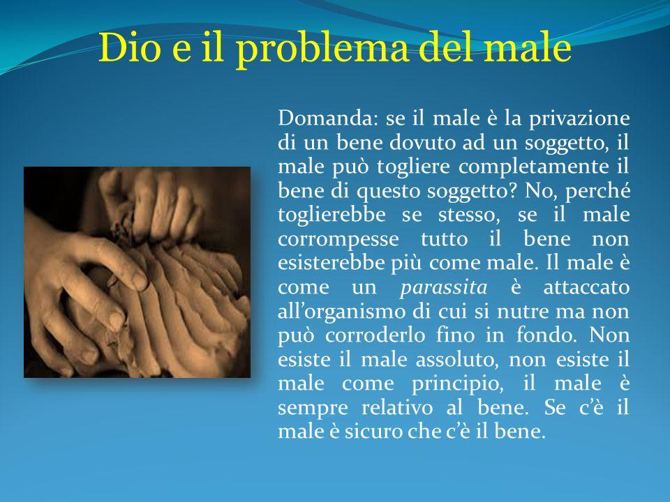 Dio e il problema del male Il male esiste, Dio esiste, come si mettono insieme Dio e il male.