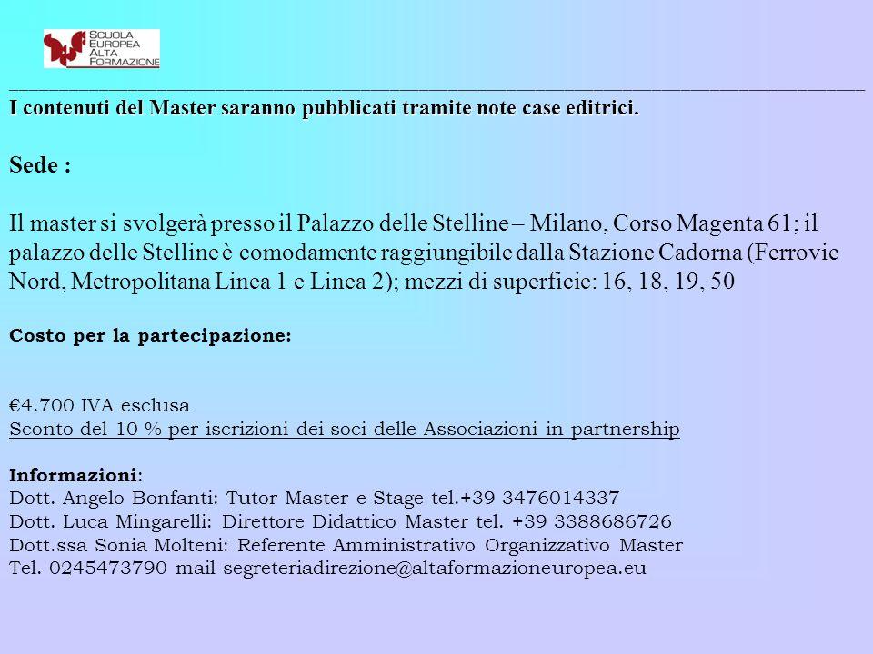 ________________________________________________________________________________________ I contenuti del Master saranno pubblicati tramite note case editrici.