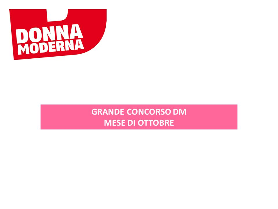 GRANDE CONCORSO DM MESE DI OTTOBRE