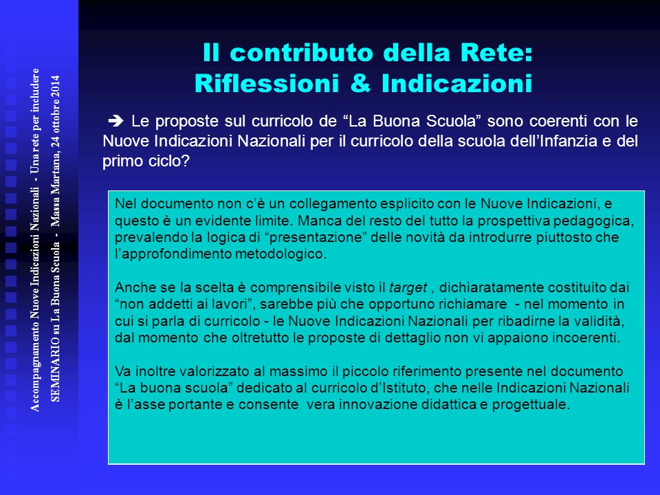 Accompagnamento Nuove Indicazioni Nazionali - Una rete per includere SEMINARIO su La Buona Scuola - Massa Martana, 24 ottobre 2014 Il contributo della
