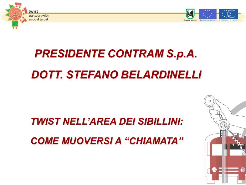 """PRESIDENTE CONTRAM S.p.A. DOTT. STEFANO BELARDINELLI TWIST NELL'AREA DEI SIBILLINI: COME MUOVERSI A """"CHIAMATA"""""""