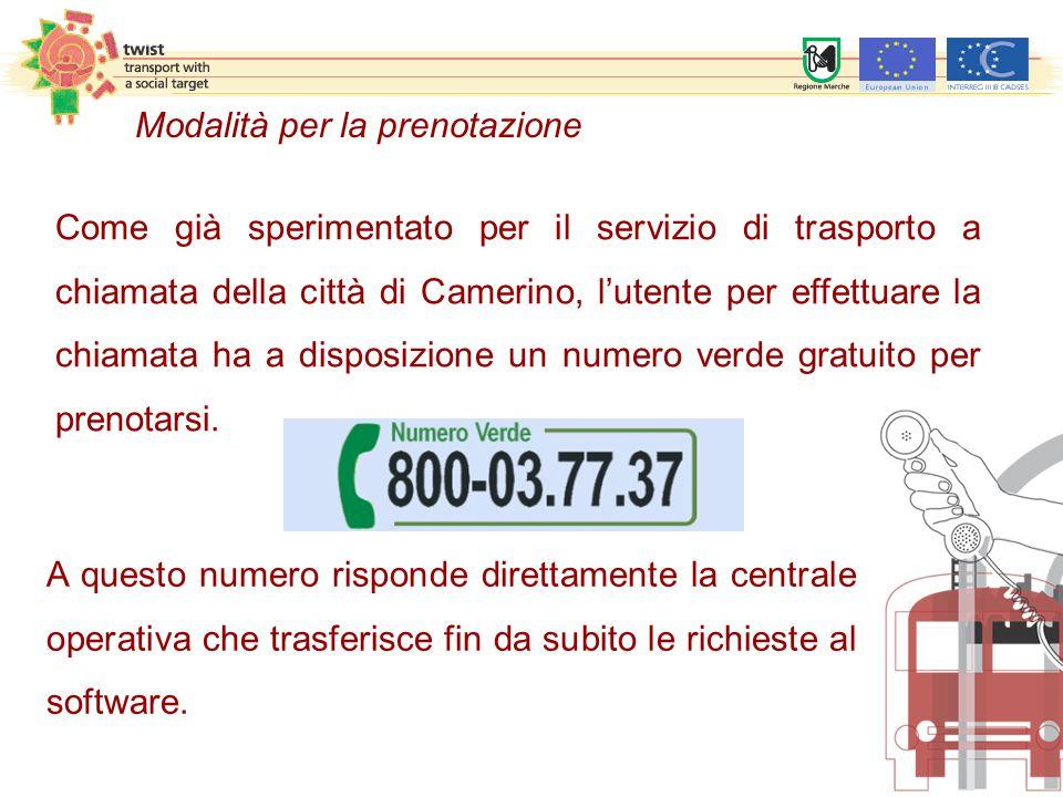 Come già sperimentato per il servizio di trasporto a chiamata della città di Camerino, l'utente per effettuare la chiamata ha a disposizione un numero