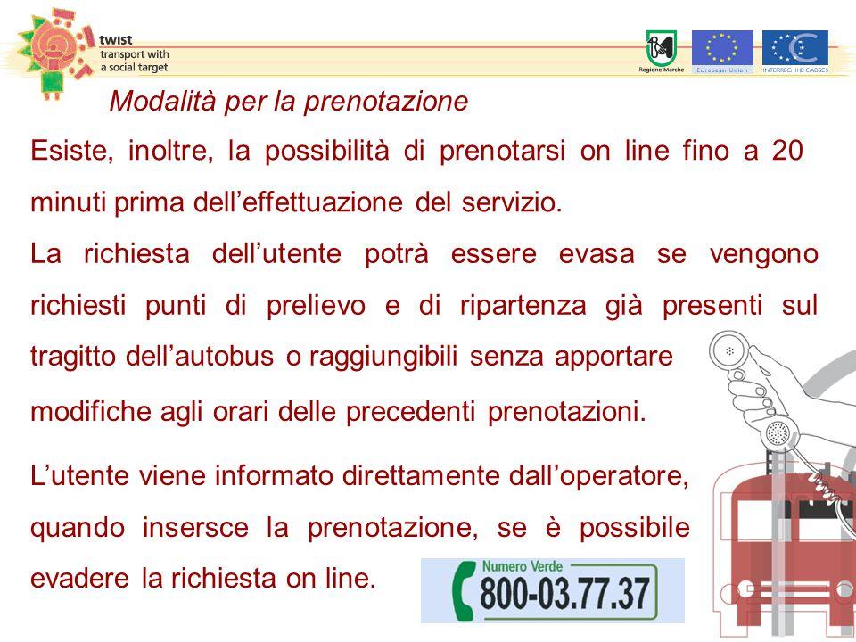 La richiesta dell'utente potrà essere evasa se vengono richiesti punti di prelievo e di ripartenza già presenti sul tragitto dell'autobus o raggiungib