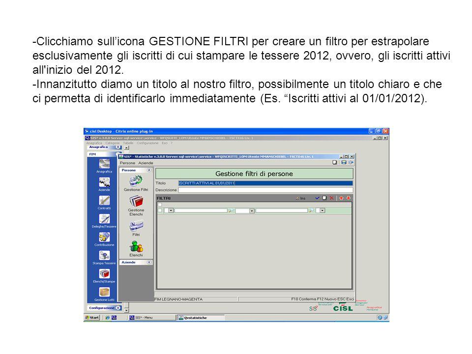 -Clicchiamo sull'icona GESTIONE FILTRI per creare un filtro per estrapolare esclusivamente gli iscritti di cui stampare le tessere 2012, ovvero, gli i