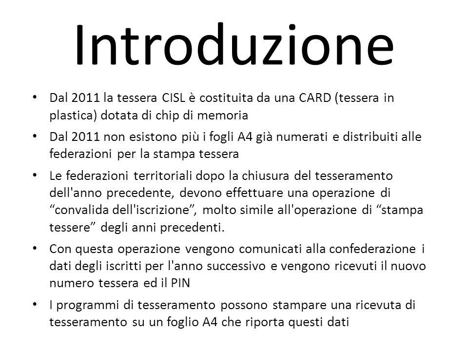 Dal 2011 la tessera CISL è costituita da una CARD (tessera in plastica) dotata di chip di memoria Dal 2011 non esistono più i fogli A4 già numerati e