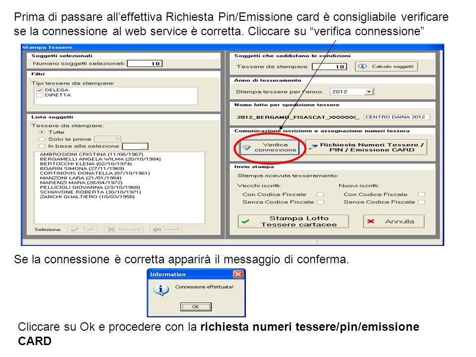 """Prima di passare all'effettiva Richiesta Pin/Emissione card è consigliabile verificare se la connessione al web service è corretta. Cliccare su """"verif"""