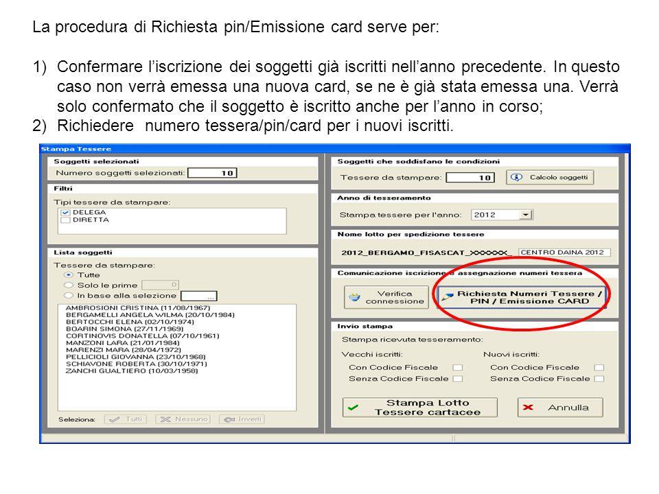 La procedura di Richiesta pin/Emissione card serve per: 1)Confermare l'iscrizione dei soggetti già iscritti nell'anno precedente. In questo caso non v
