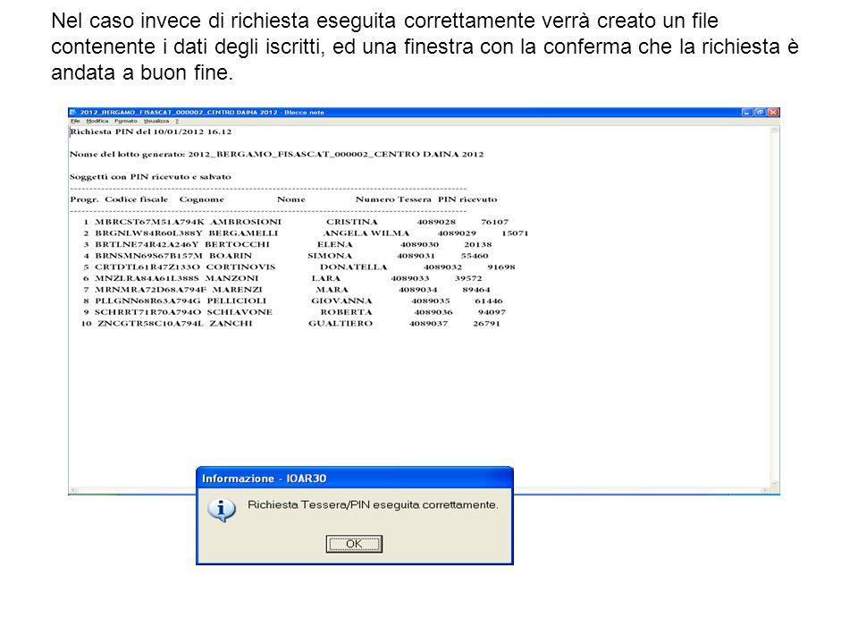 Nel caso invece di richiesta eseguita correttamente verrà creato un file contenente i dati degli iscritti, ed una finestra con la conferma che la rich