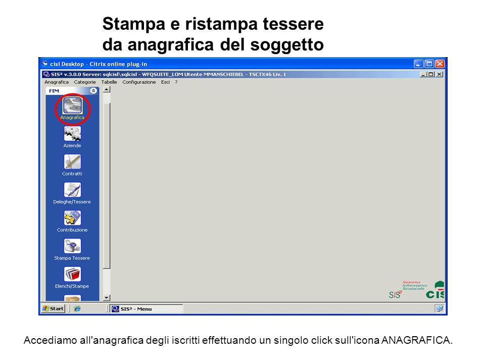 Stampa e ristampa tessere da anagrafica del soggetto Accediamo all'anagrafica degli iscritti effettuando un singolo click sull'icona ANAGRAFICA.