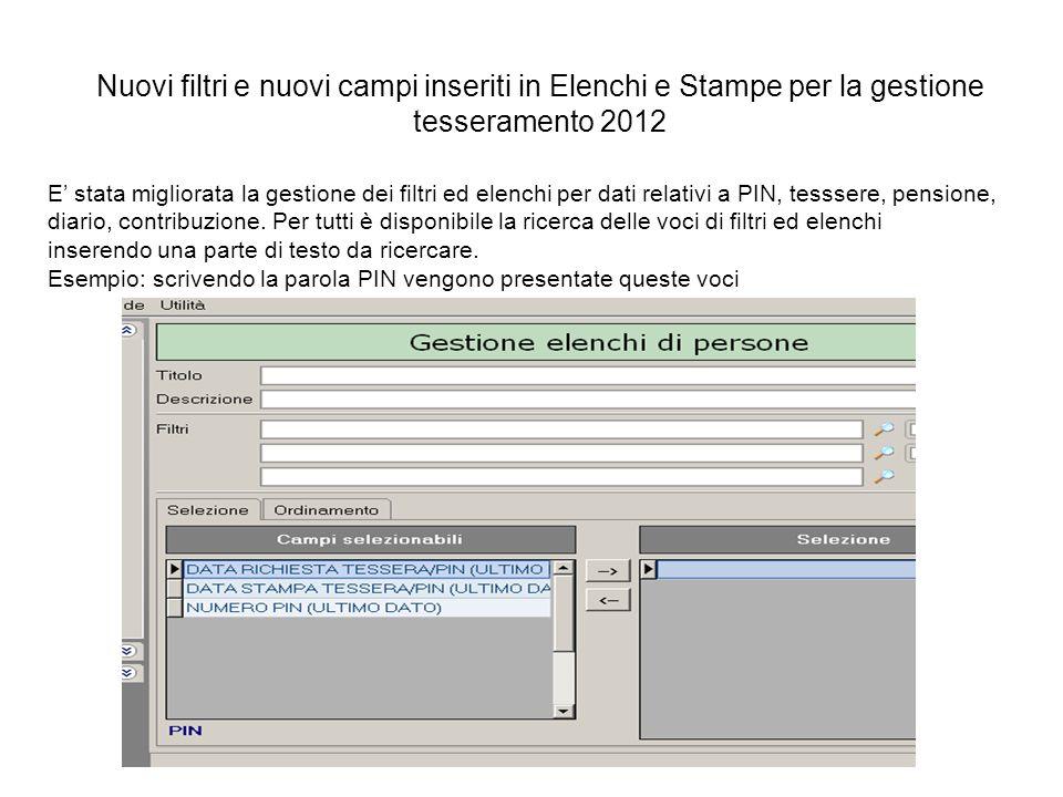 Nuovi filtri e nuovi campi inseriti in Elenchi e Stampe per la gestione tesseramento 2012 E' stata migliorata la gestione dei filtri ed elenchi per da