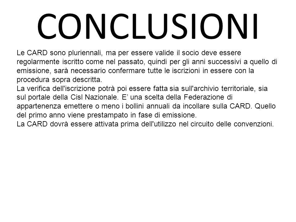 CONCLUSIONI Le CARD sono pluriennali, ma per essere valide il socio deve essere regolarmente iscritto come nel passato, quindi per gli anni successivi