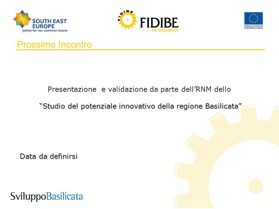 """12 Prossimo Incontro Presentazione e validazione da parte dell'RNM dello Studio del potenziale innovativo della regione Basilicata"""" """"Studio del potenz"""