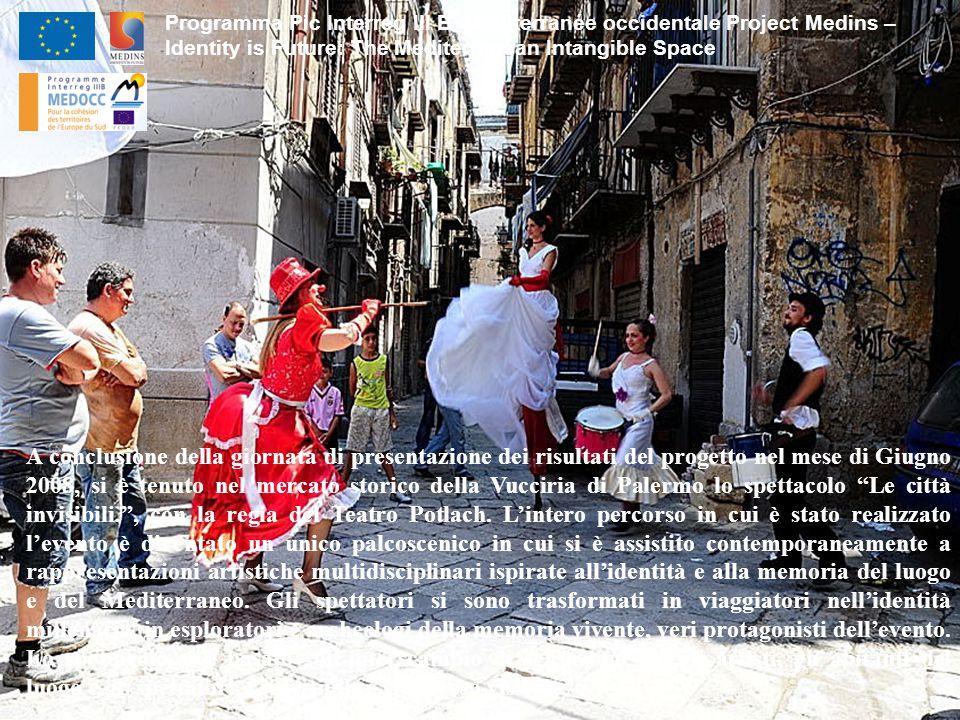 Programma Pic Interreg III B Méditerranée occidentale Project Medins – Identity is Future: The Mediterranean Intangible Space A conclusione della gior
