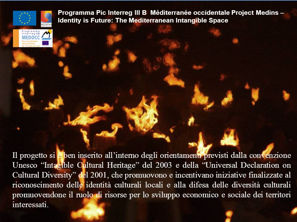 Programma Pic Interreg III B Méditerranée occidentale Project Medins – Identity is Future: The Mediterranean Intangible Space