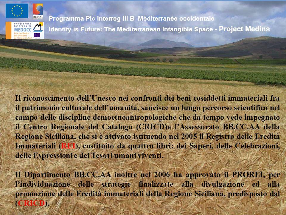 Programma Pic Interreg III B Méditerranée occidentale Identity is Future: The Mediterranean Intangible Space - Project Medins Il riconoscimento dell'U