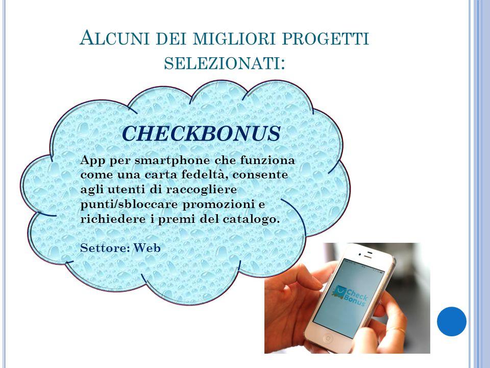 A LCUNI DEI MIGLIORI PROGETTI SELEZIONATI : App per smartphone che funziona come una carta fedeltà, consente agli utenti di raccogliere punti/sbloccare promozioni e richiedere i premi del catalogo.