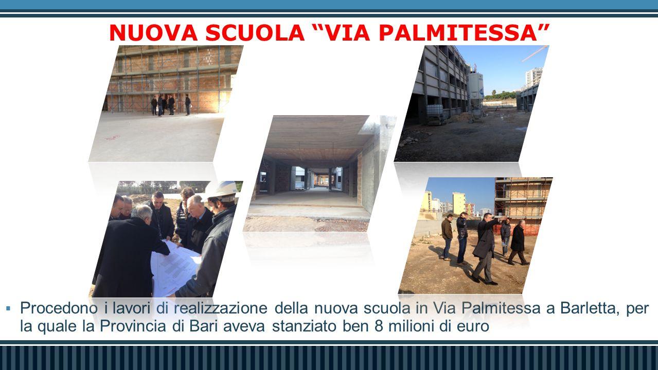  Procedono i lavori di realizzazione della nuova scuola in Via Palmitessa a Barletta, per la quale la Provincia di Bari aveva stanziato ben 8 milioni