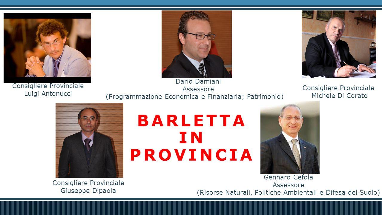 Gennaro Cefola Assessore (Risorse Naturali, Politiche Ambientali e Difesa del Suolo) Dario Damiani Assessore (Programmazione Economica e Finanziaria;