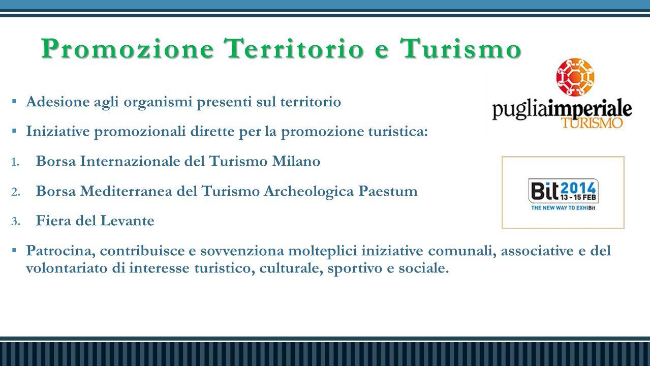 Promozione Territorio e Turismo  Adesione agli organismi presenti sul territorio  Iniziative promozionali dirette per la promozione turistica: 1. Bo