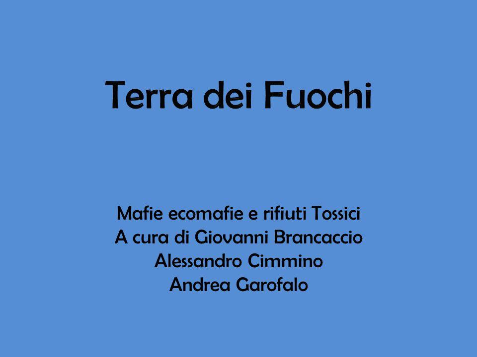 Mafie ecomafie e rifiuti Tossici A cura di Giovanni Brancaccio Alessandro Cimmino Andrea Garofalo