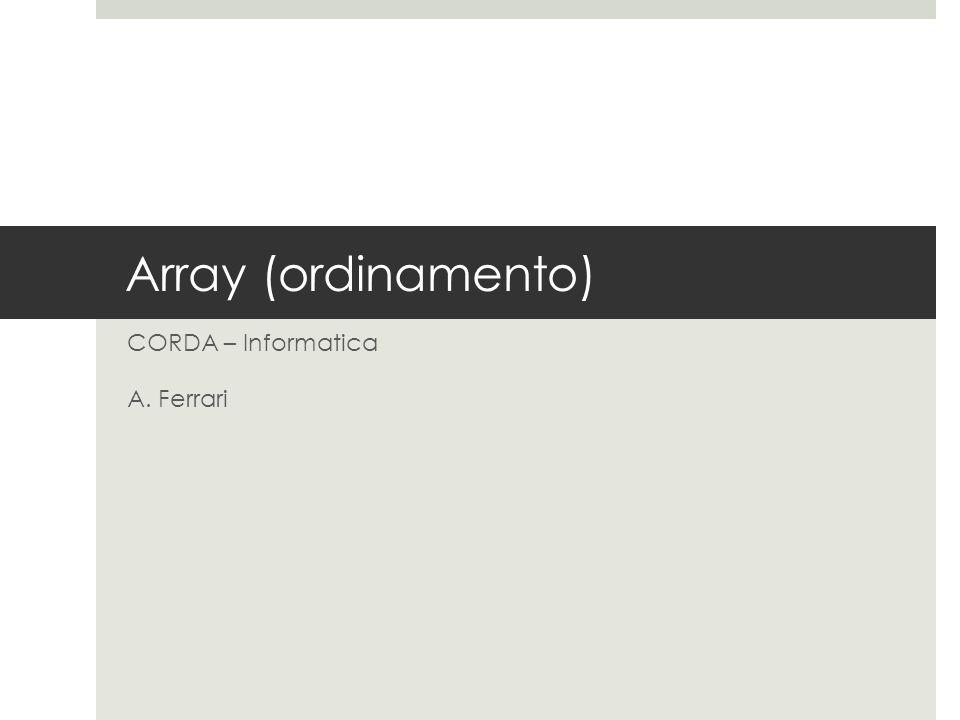 Array (ordinamento) CORDA – Informatica A. Ferrari