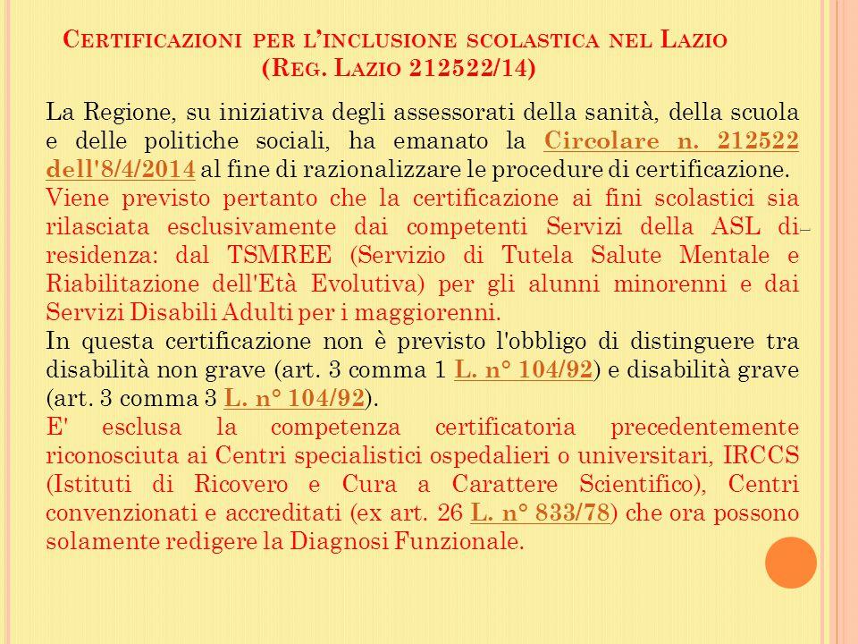 C ERTIFICAZIONI PER L ' INCLUSIONE SCOLASTICA NEL L AZIO (R EG. L AZIO 212522/14) La Regione, su iniziativa degli assessorati della sanità, della scuo