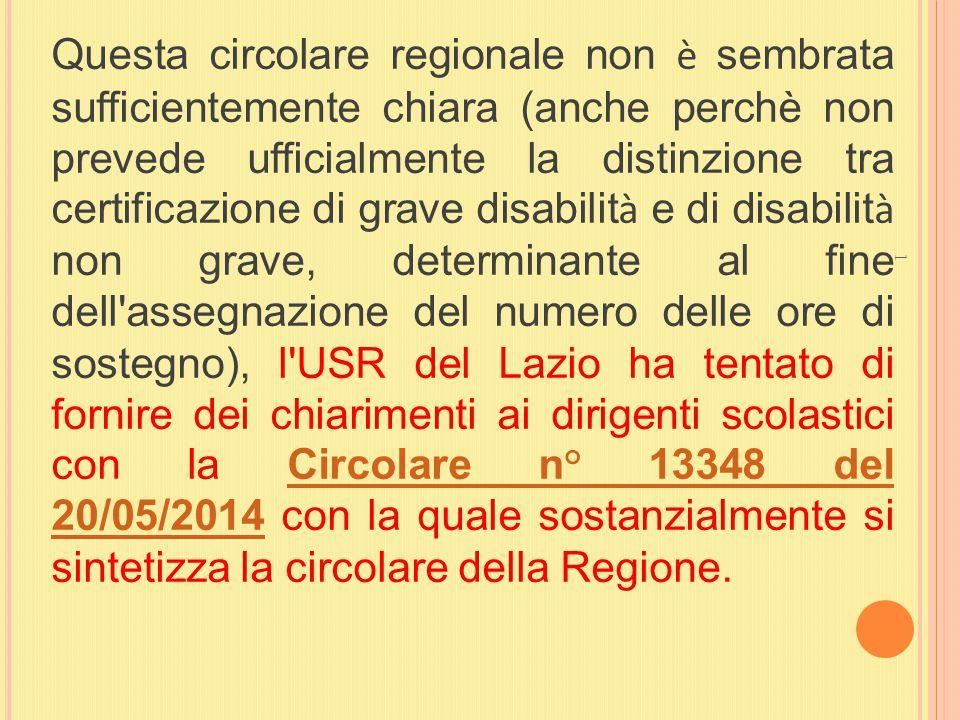 Questa circolare regionale non è sembrata sufficientemente chiara (anche perchè non prevede ufficialmente la distinzione tra certificazione di grave d