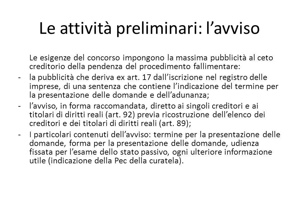 Le attività preliminari: l'avviso Le esigenze del concorso impongono la massima pubblicità al ceto creditorio della pendenza del procedimento fallimen