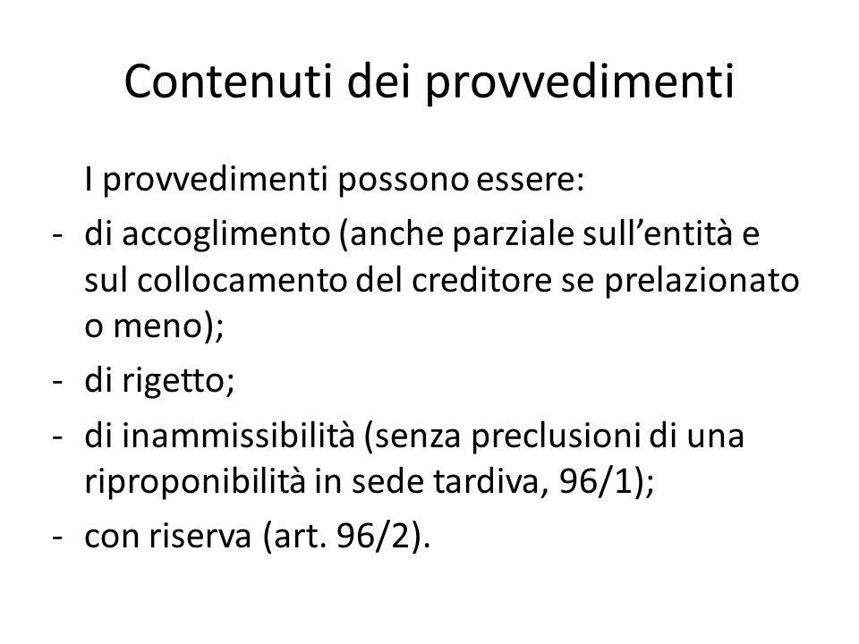 Contenuti dei provvedimenti I provvedimenti possono essere: -di accoglimento (anche parziale sull'entità e sul collocamento del creditore se prelazion