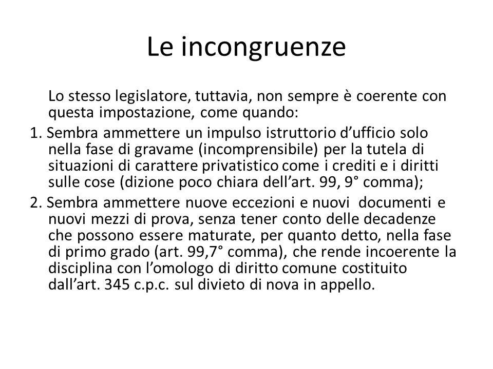 Le incongruenze Lo stesso legislatore, tuttavia, non sempre è coerente con questa impostazione, come quando: 1. Sembra ammettere un impulso istruttori