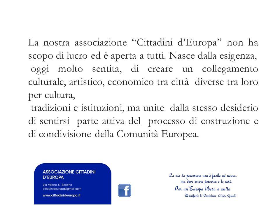 La nostra associazione Cittadini d'Europa non ha scopo di lucro ed è aperta a tutti.