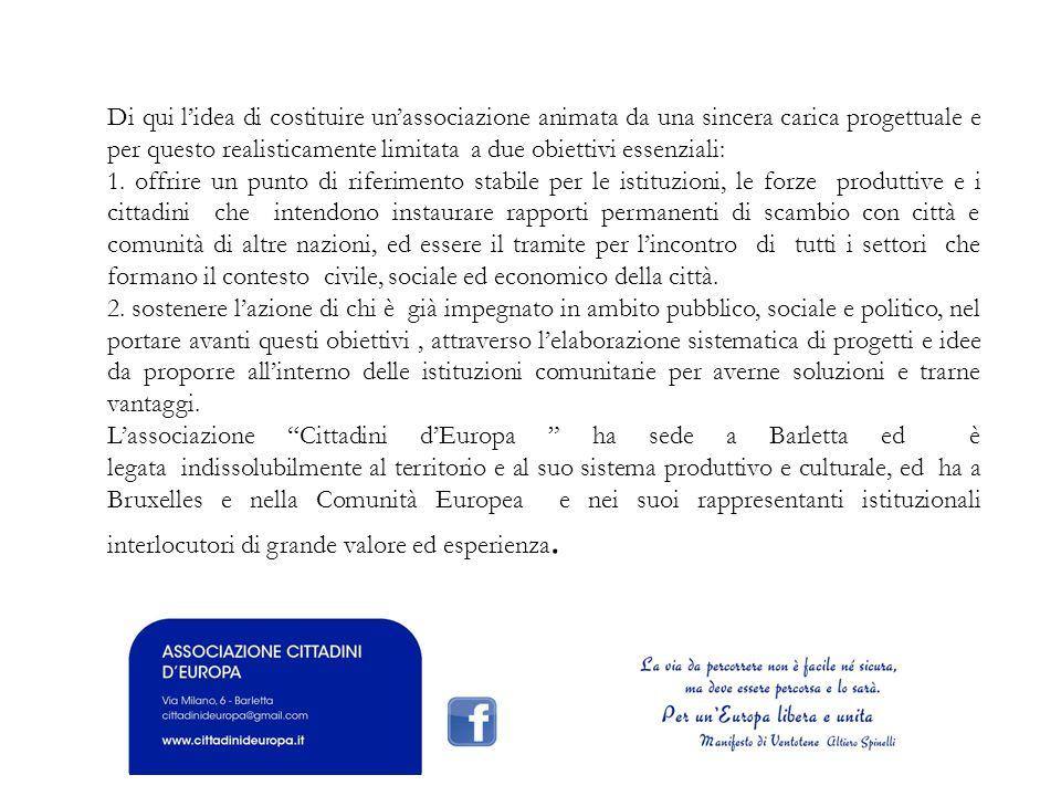 Gli strumenti che abbiamo a disposizione sono i gemellaggi tra città e tutte le misure di sostegno disponibili per la diffusione e il consolidamento degli scambi diretti fra cittadini europei.