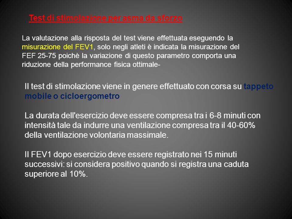 Test di stimolazione per asma da sforzo La valutazione alla risposta del test viene effettuata eseguendo la misurazione del FEV1, solo negli atleti è