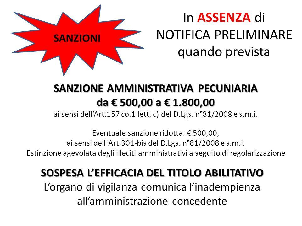 SANZIONI In ASSENZA di NOTIFICA PRELIMINARE quando prevista SANZIONE AMMINISTRATIVA PECUNIARIA da € 500,00 a € 1.800,00 ai sensi dell'Art.157 co.1 let