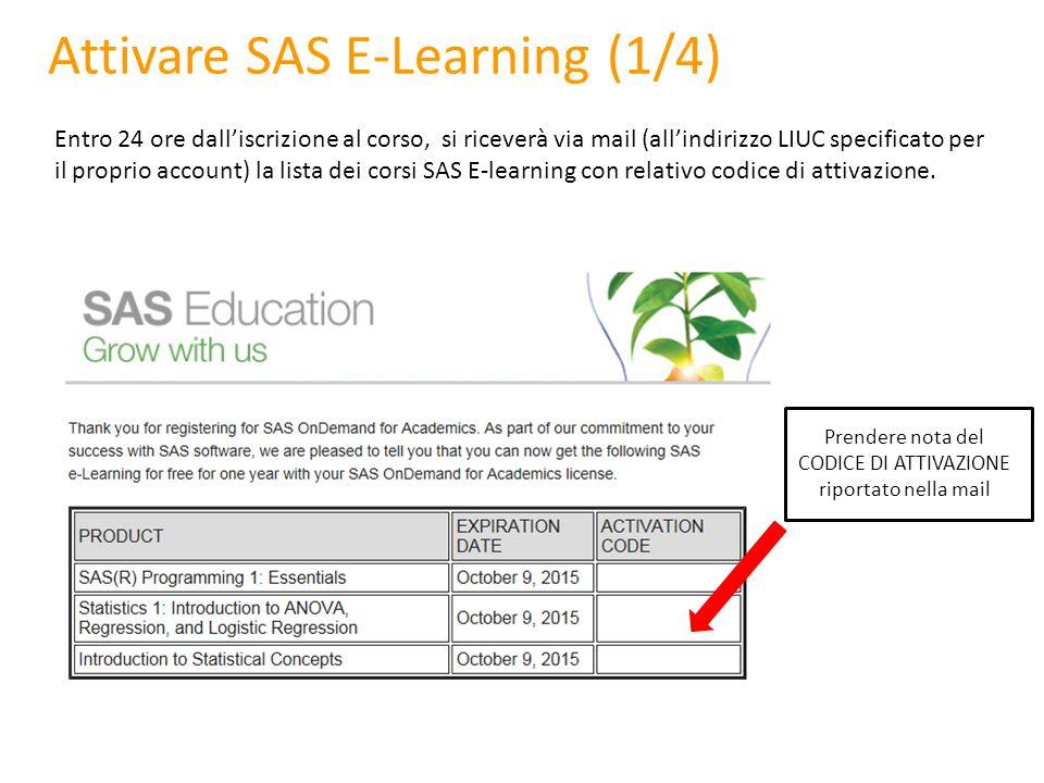Attivare SAS E-Learning (2/4) Accedere alla pagina web: http://support.sas.com/edu/viewmyelearnhttp://support.sas.com/edu/viewmyelearn Inserire le credenziali del proprio profilo SAS On Demand for Academics ed effettuare il Log In