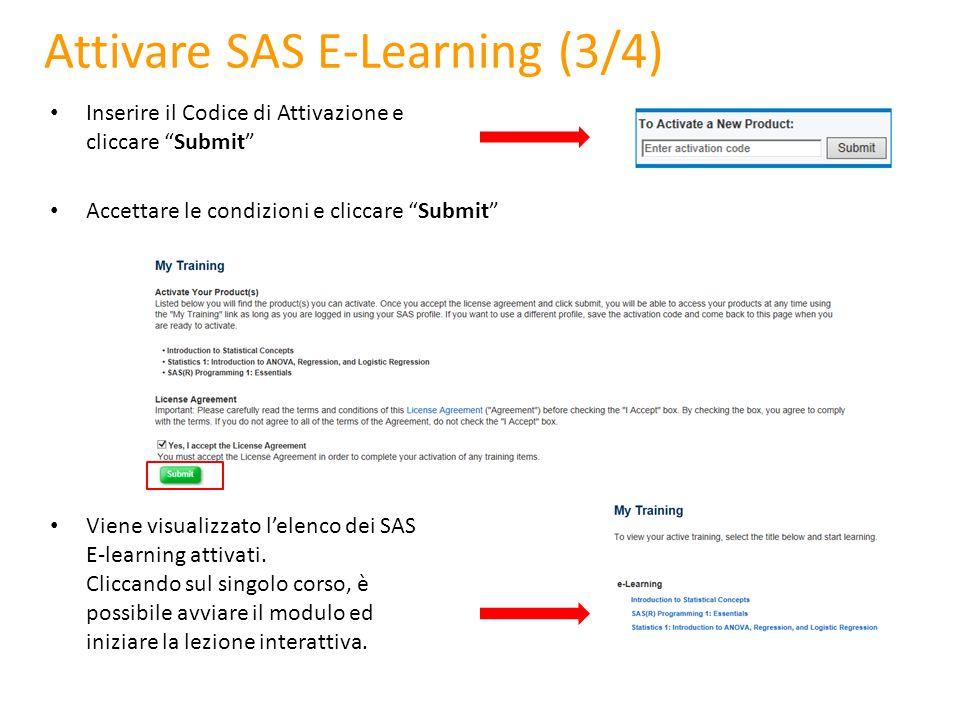 """Attivare SAS E-Learning (3/4) Inserire il Codice di Attivazione e cliccare """"Submit"""" Accettare le condizioni e cliccare """"Submit"""" Viene visualizzato l'e"""