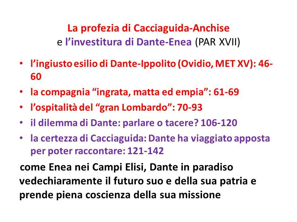 La profezia di Cacciaguida-Anchise e l'investitura di Dante-Enea (PAR XVII) l'ingiusto esilio di Dante-Ippolito (Ovidio, MET XV): 46- 60 la compagnia