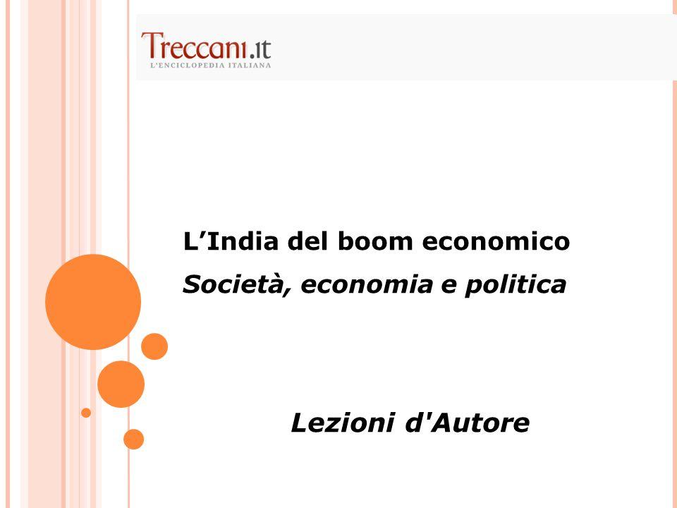 L'India del boom economico Società, economia e politica Lezioni d Autore