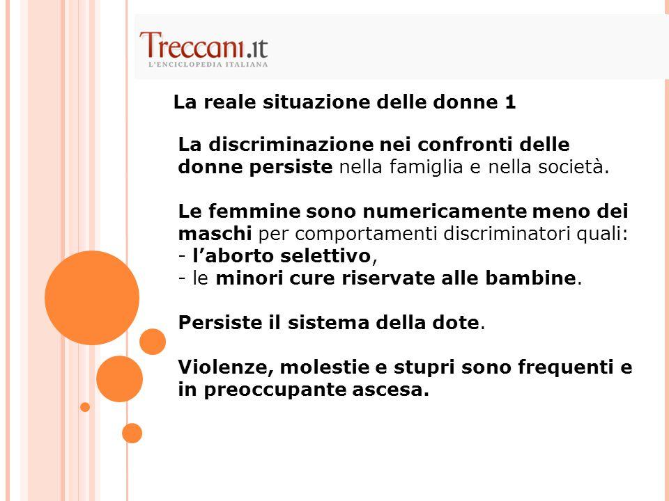 La discriminazione nei confronti delle donne persiste nella famiglia e nella società.