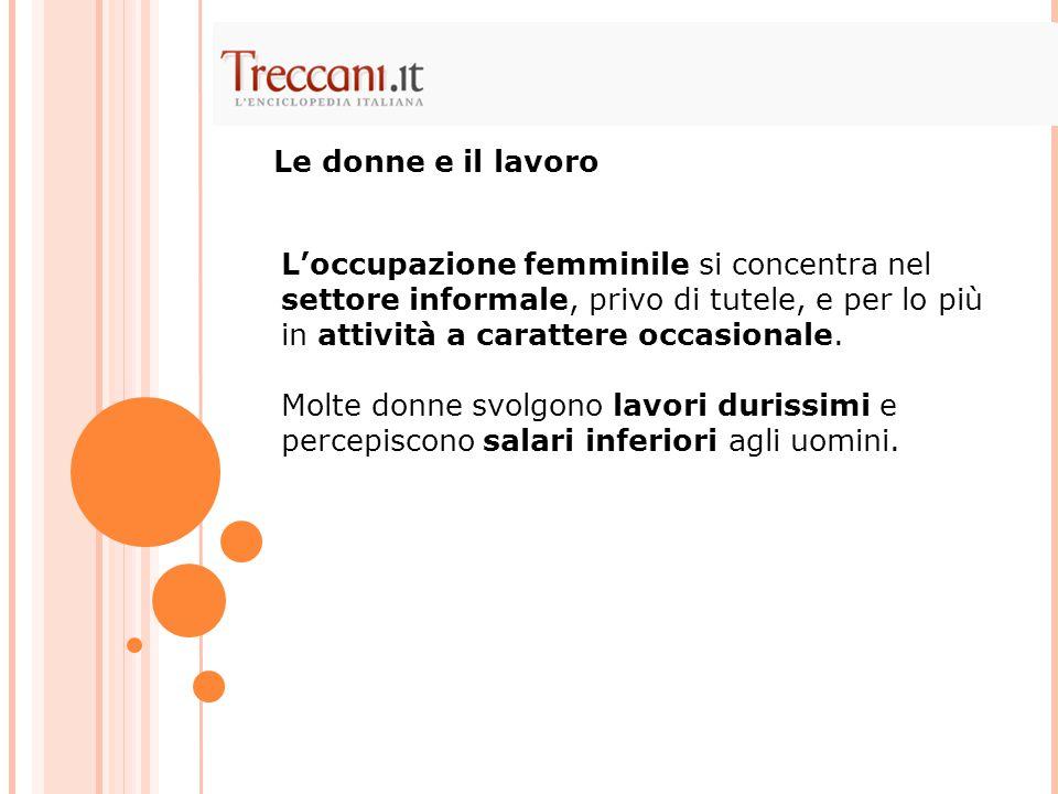 L'occupazione femminile si concentra nel settore informale, privo di tutele, e per lo più in attività a carattere occasionale.