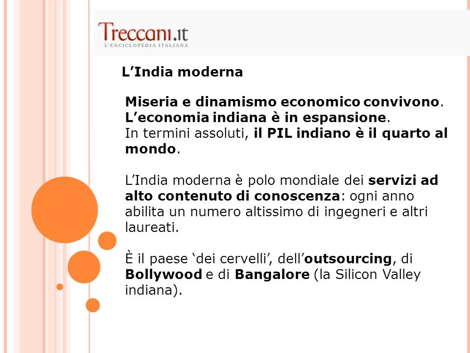 Miseria e dinamismo economico convivono.L'economia indiana è in espansione.