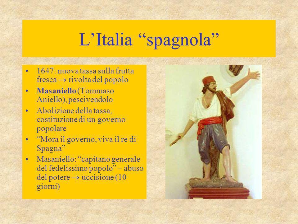 """L'Italia """"spagnola"""" 1647: nuova tassa sulla frutta fresca  rivolta del popolo Masaniello (Tommaso Aniello), pescivendolo Abolizione della tassa, cost"""