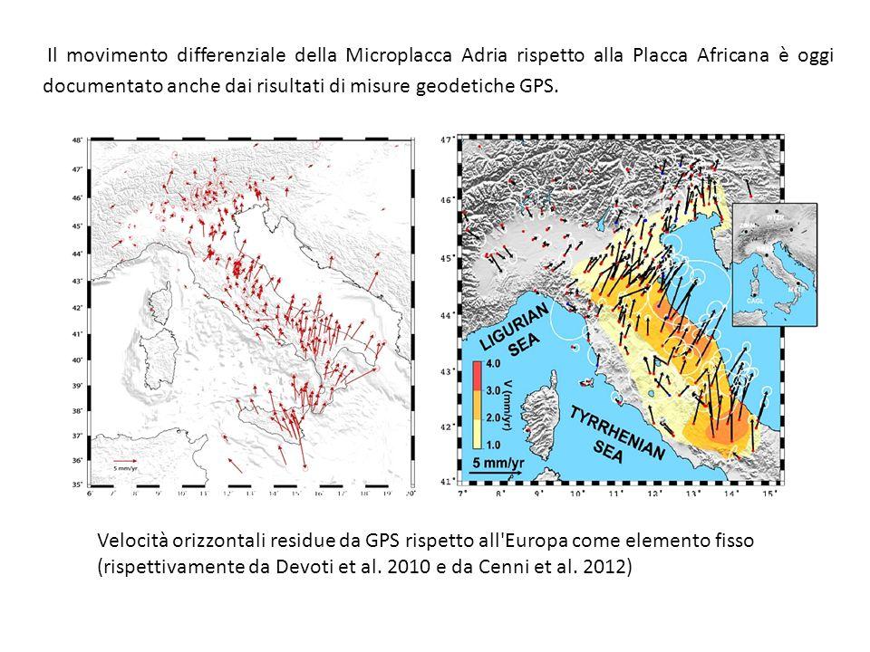 Il movimento differenziale della Microplacca Adria rispetto alla Placca Africana è oggi documentato anche dai risultati di misure geodetiche GPS. Velo