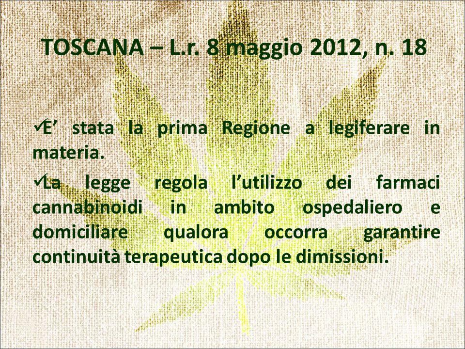 TOSCANA – L.r. 8 maggio 2012, n. 18 E' stata la prima Regione a legiferare in materia.