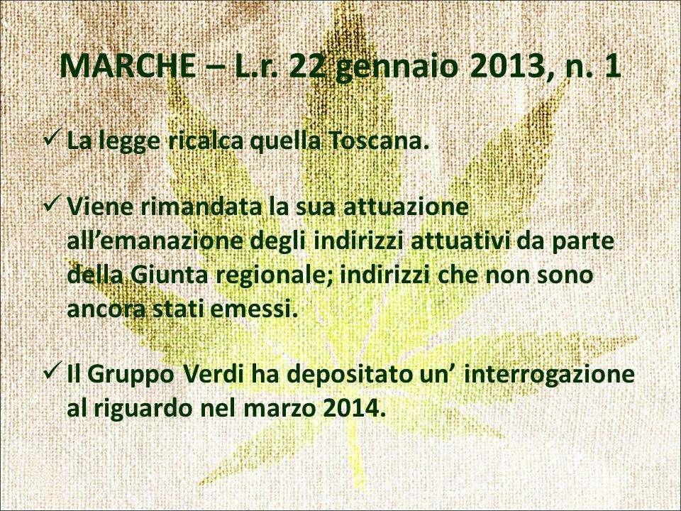 La legge ricalca quella Toscana.