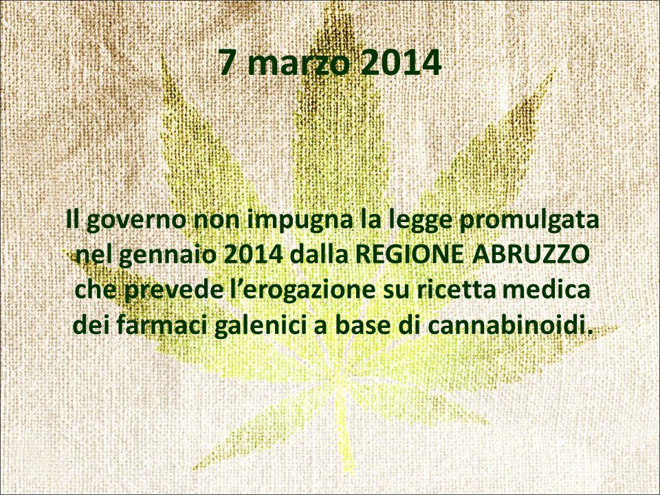 7 marzo 2014 Il governo non impugna la legge promulgata nel gennaio 2014 dalla REGIONE ABRUZZO che prevede l'erogazione su ricetta medica dei farmaci galenici a base di cannabinoidi.